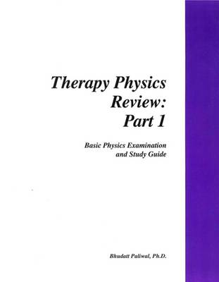 Therapy Physics Review: Part 1: Basic Physics Examination and Study Guide (Spiral bound)