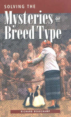 Solving the Mysteries of Breed Type (Paperback)