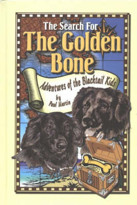 The Search for the Golden Bone: Adventures of the Blacktail Kids (Hardback)
