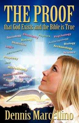 THE PROOF That God Exists and the Bible is True (Paperback)