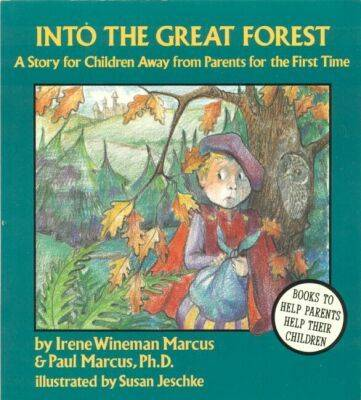 Into the Great Forest: Story for Children Away from Parents for the First Time (Paperback)