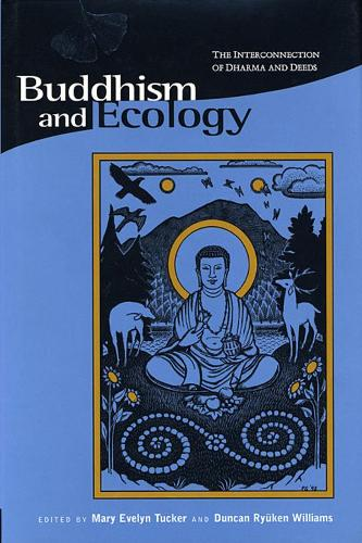 Buddhism & Ecology - The Interconnection of Dharma & Deeds (Paper) (Paperback)