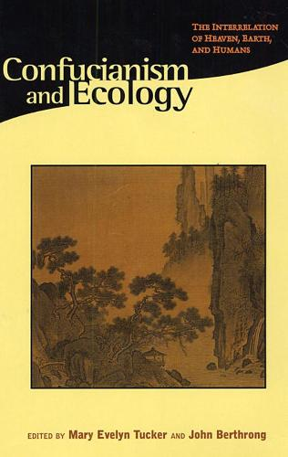Confucianism & Ecology - The Interrelation of Heaven, Earth & Humans (Paper) (Paperback)