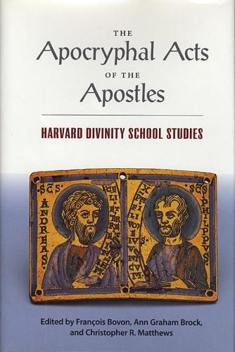 The Apocryphal Acts of the Apostles - Harvard Divinity School Studies (Paper) (Paperback)