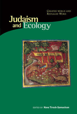 Judaism & Ecology - Created World & Revealed Word (Hardback)