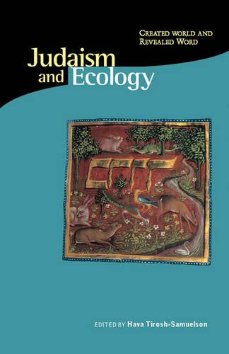 Judaism & Ecology - Created World & Revealed Word (Paperback)