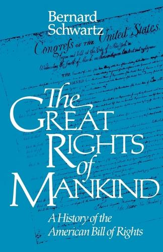 The Great Rights of Mankind: A History of the American Bill of Rights (Paperback)
