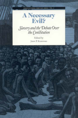 A Necessary Evil?: Slavery and the Debate of the Constitution - Constitutional Heritage Series 2 (Paperback)