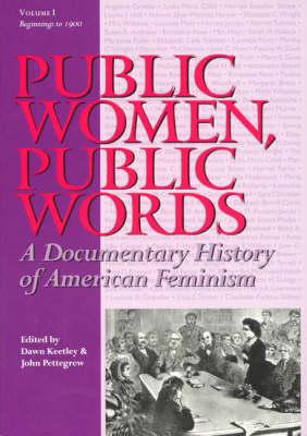 Public Women, Public Words: A Documentary History of American Feminism (Hardback)