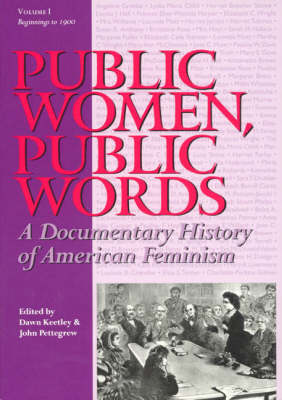 Public Women, Public Words: A Documentary History of American Feminism (Paperback)