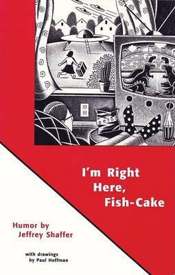 I'm Right Here Fish Cake (Paperback)