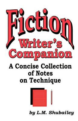 Fiction Writer's Companion: A Concise Collection of Notes on Technique (Paperback)