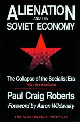 Alienation and the Soviet Economy: The Collapse of the Socialist Era (Paperback)