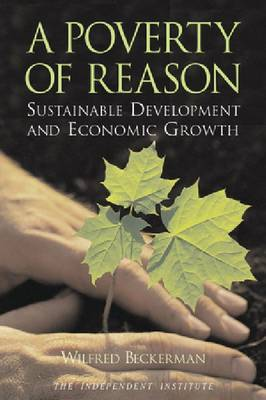 A Poverty of Reason: Sustainable Development and Economic Growth (Paperback)