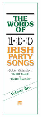 The Words of 100 Irish Party Songs: v. 2: Volume Two (Paperback)