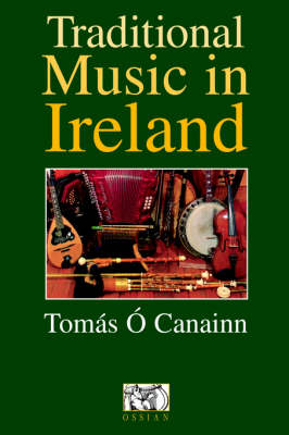 Tomas O Canainn: Traditional Music In Ireland (Paperback)