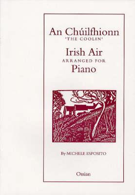 Chuilfhionn (Michele Esposito Arr.) (Pf): Piano Solo (Paperback)