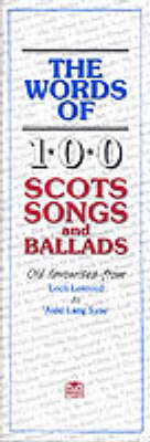 The Words of 100 Scottish Songs and Ballads (Paperback)