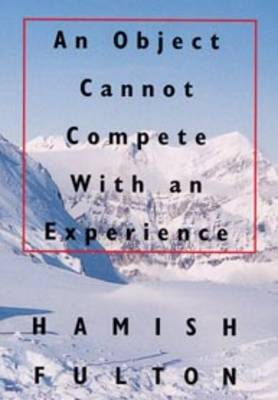 Hamish Fulton: An Object Cannot Compete with an Experience (Paperback)