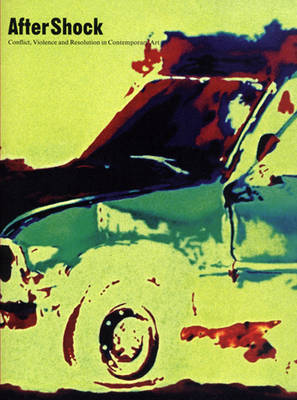 AfterShock: Conflict, Violence and Resolution in Contemporary Art (Paperback)