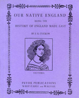 Our Native England: History of England Made Easy (Paperback)