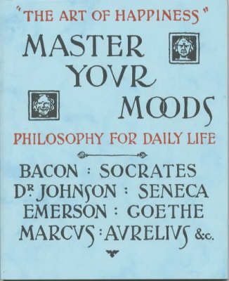 Master Your Moods: Philosophy for Daily Life - Wisdom in brief series (Paperback)
