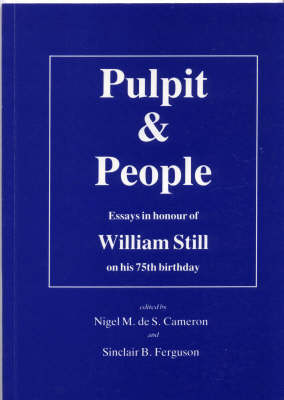 Pulpit and People: Essays in Honour of William Still on His Seventy Fifth Birthday - William Still Collection (Paperback)