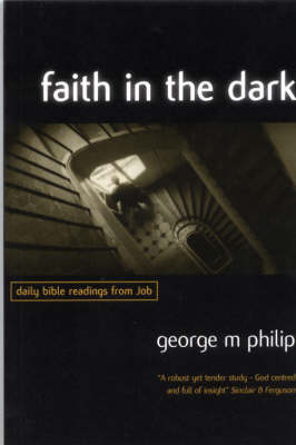 Faith in the Dark: Daily Bible Readings from Job (Paperback)