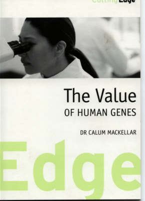 The Value of Human Genes - Cutting Edge Booklets (Paperback)