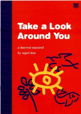 Take a Look Around You: A Harvest Musical for Schools and Churches (Paperback)