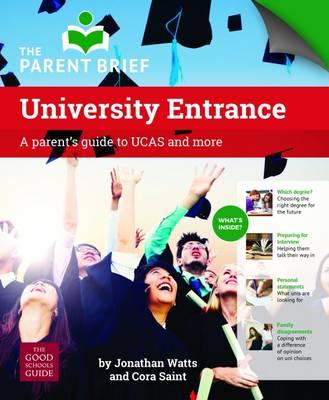 UCAS: A Parent's Guide to UK University Entrance 2016/17: A Parent's Guide to UCAS and More (Paperback)