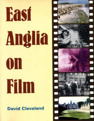 East Anglia on Film (Paperback)