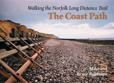 The Coast Path: Walking the Norfolk Long Distance Path (Paperback)