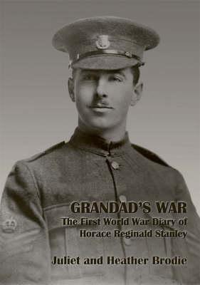Grandad's War - The First World War Diary of Horace Reginald Stanley (Paperback)