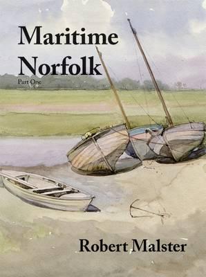 Maritime Norfolk: Part One - Maritime Norfolk 1 (Paperback)