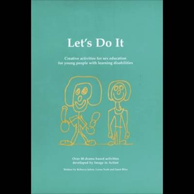 Let's Do it: Creative Activities for Sex Education for Young People with Learning Disabilities (Spiral bound)