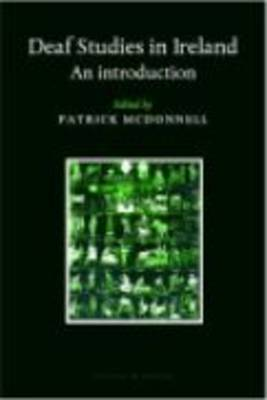 Deaf Studies in Ireland: An Introduction (Paperback)