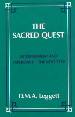 The Sacred Quest: By Experiment and Experience - The Next Step (Hardback)
