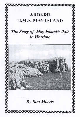 """Aboard """"HMS May Island"""": The Story of May Island's Role in Wartime (Paperback)"""