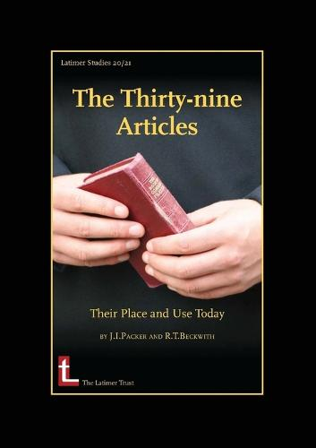 The Thirty-nine Articles: Their Place and Use Today (Paperback)