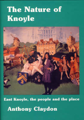 The Nature of Knoyle: East Knoyle, the People and the Place (Hardback)