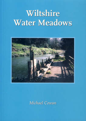 Wiltshire Water Meadows: Understanding and Conserving the Remains of a Farming and Engineering Revolution (Paperback)