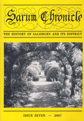 Sarum Chronicle: v. 7: The History of Salisbury and Its District (Paperback)