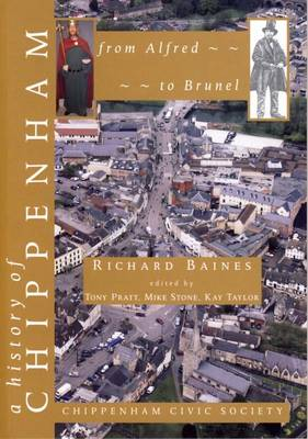 A History of Chippenham from Alfred to Brunel (Paperback)