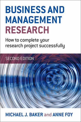 Business and Management Research: How to Complete Your Research Project Successfully (Paperback)