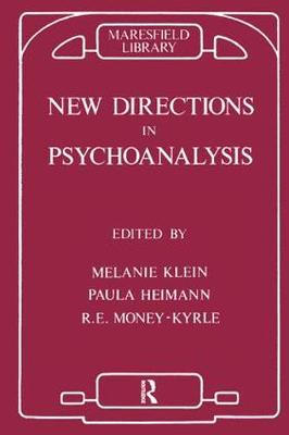 New Directions in Psychoanalysis: The Significance of Infant Conflict in the Pattern of Adult Behaviour (Paperback)