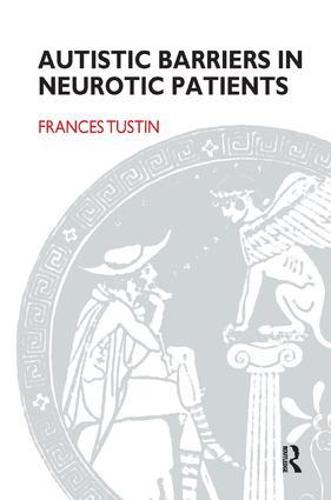 Autistic Barriers in Neurotic Patients (Paperback)