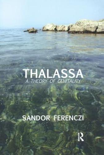 Thalassa: A Theory of Genitality (Paperback)
