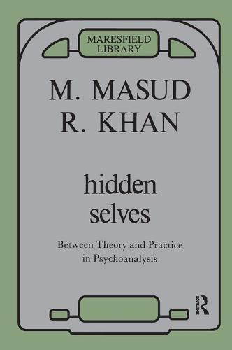 Hidden Selves: Between Theory and Practice in Psychoanalysis (Paperback)