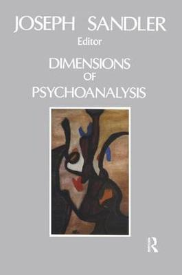 Dimensions of Psychoanalysis: A Selection of Papers Presented at the Freud Memorial Lectures (Paperback)